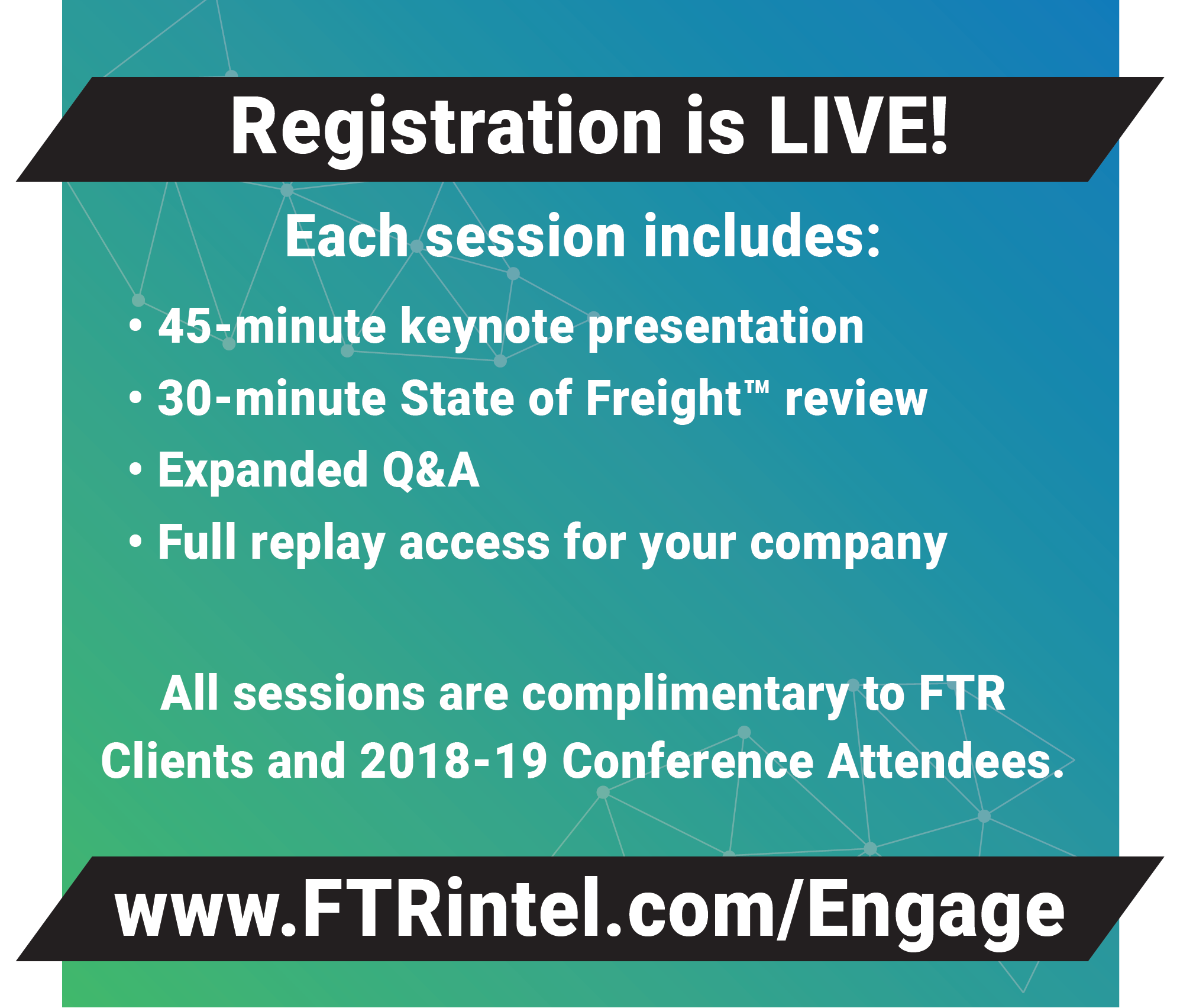 Registration is Live - visit www.FTRintel.com/Engage